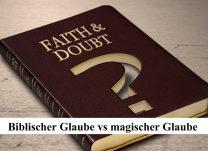 Biblischer-Glaube-vs-magischer-Glaube